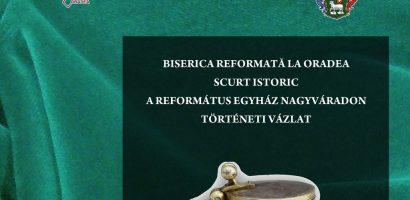 Muzeul Cetatii Oradea inaugareaza, printr-un eveniment, sectia istoriei Bisericii Reformate la Oradea