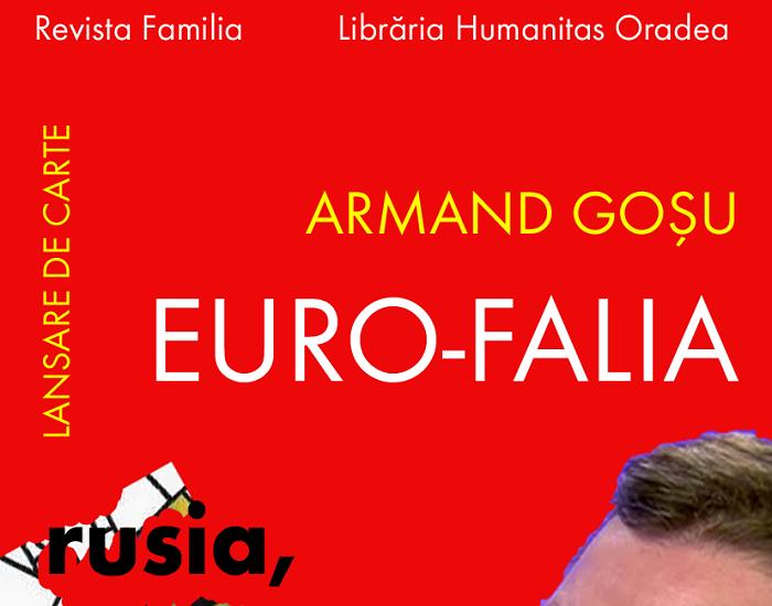 """Lansare de carte – Armand Goşu, """"Euro-falia"""" – Rusia eterna poveste"""