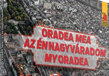"""Ovi D Pop lanseaza cartea """"Oradea Mea"""". Peste 150 de fotografii cu Oradea din perioada 2000 – 2016"""
