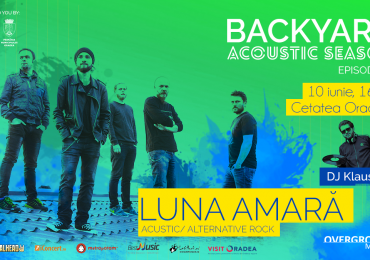 Luna Amară deschide seria de concerte Backyard Acoustic Season din Oradea pe 10 iunie în Cetatea Oradea