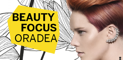 Beauty Focus Oradea organizeaza evenimentul beauty al anului, in Oradea