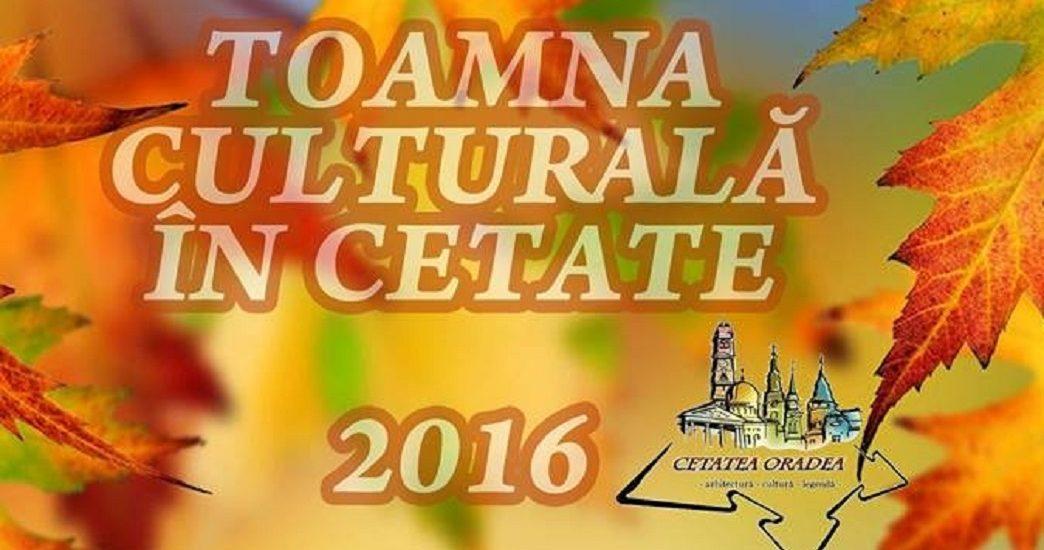 Program Toamna Culturala in Cetatea Oradea, 7-9 octombrie