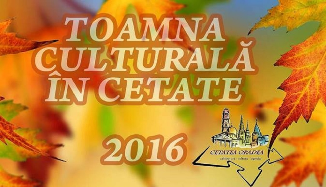 Toamna Culturala in Cetatea Oradea 2016