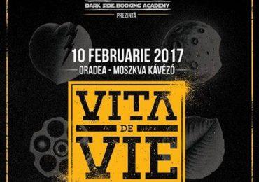 Vita de Vie va concerta vineri in Moszkva Kafe. In deschidere va canta Trupa HIGH din Oradea