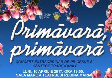 """Concert extraordinar de pricesne şi cântece tradiţionale – """"Primăvară, primăvară"""""""