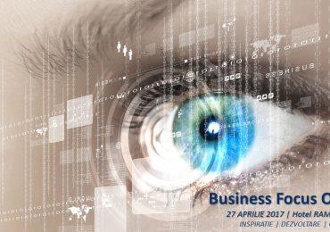 Business Focus 2017, eveniment de business organizat la Oradea