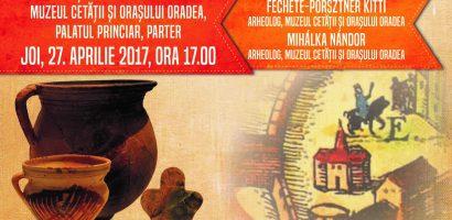 Vernisaj expoziție de arheologie permanentă în Cetatea Oradea