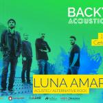 Luna Amară deschide seria de concerte Backyard Acoustic Season din Oradea, pe 10 iunie în Cetate