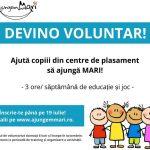 """Fii voluntar """"Ajungem MARI"""": Educaţie, joc, zâmbete pentru copiii din centrele de plasament"""