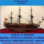 Expoziție de machete de corăbii din secolele XVII-XVIII, in Cetatea Oradea