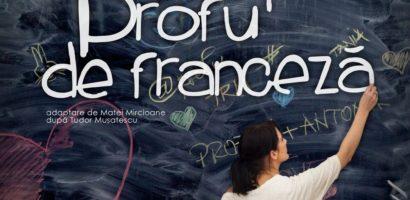 """""""Profu` de franceză"""" – a doua premieră din stagiunea 2017 – 2018 a Trupei Iosif Vulcan"""