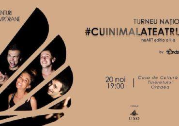 """Turneul Național """"Cu inima la teatru"""" – heART, ajuns la a doua ediție, vine și la Oradea!"""