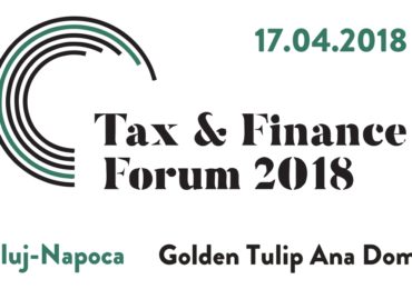 Tax & Finance Forum la Cluj-Napoca: experții în fiscalitate dezbat principalele aspecte cu impact asupra mediului de afaceri