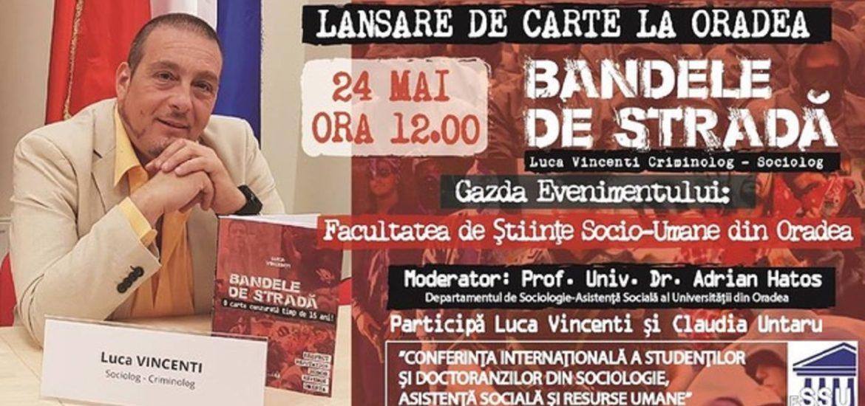 Sociologul – criminolog Luca Vincenti isi lanseaza cartea la Universitatea Oradea