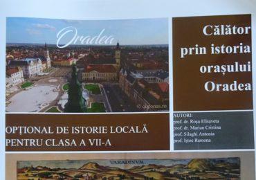Călători prin istoria orașului – Manual de istorie a orasului Oradea, editat de Primaria Oradea