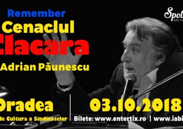 Remember Cenaclul Flacăra – Adrian Păunescu, la Casa de Cultură a Sindicatelor din Oradea pe 3.10.2018, de la ora 19:00