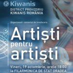 """""""Artisti pentru artisti"""" – eveniment organizat de Kiwanis Art Oradea, in scopul promovarii tinerilor artisti din Oradea"""