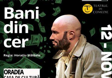 """Mihai Bendeac vine în Oradea cu spectacolul """"Bani din cer"""", regizat de Horatiu Malaele"""
