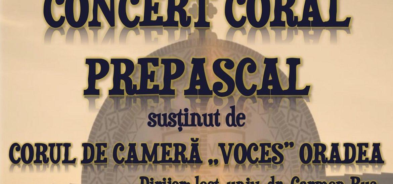 "Concert Coral Prepascal susținut de Corul ""Voces"" Oradea"