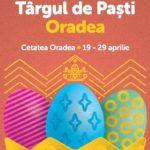 Targul de Pasti Oradea 2019 se va tine in Cetatea Oradea. Vezi ce activitati si distractii vei gasi acolo