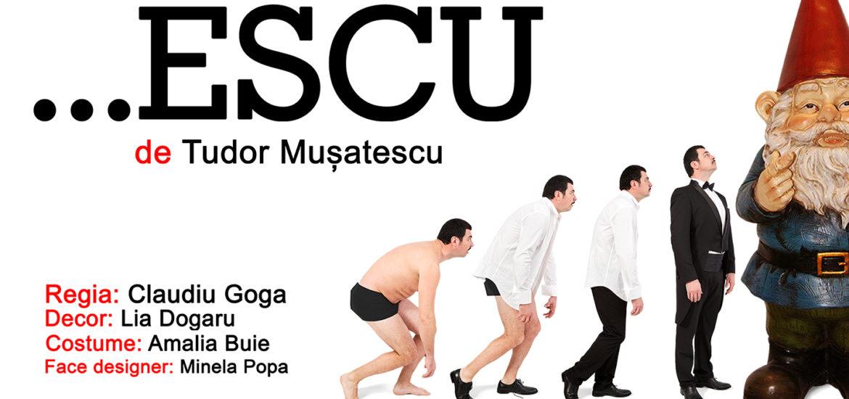 """Cea de-a treia premieră din acest an a Trupei """"Iosif Vulcan""""  – """"…Escu"""", de Tudor Mușatescu"""