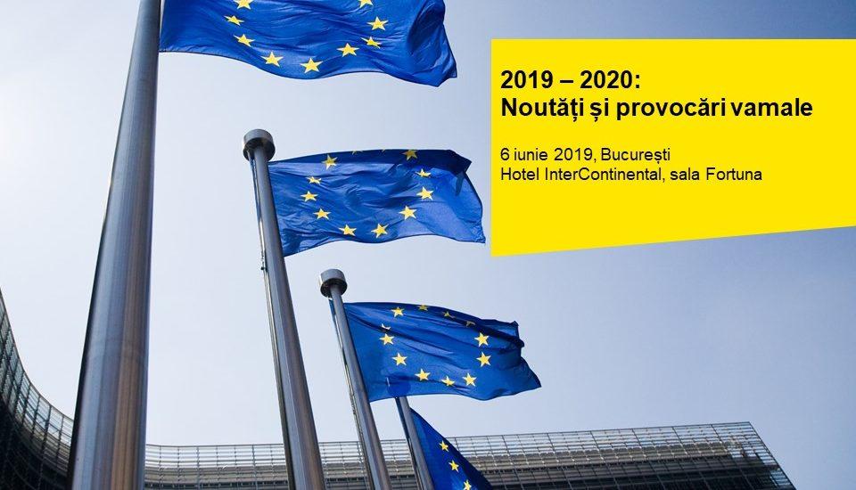 Specialiștii EY România prezintă noutățile și provocările vamale din 2019-2020