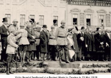 Oradea sarbatoreste 100 de ani de la vizita Regelui Ferdinand și a Reginei Maria la Oradea