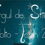 TÂRGUL DE ȘTIINȚĂ BIBLIO-TECH 2019, 24-25 mai 2019
