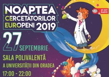 Noaptea Cercetătorilor Europeni – Ediția 2019, la Oradea