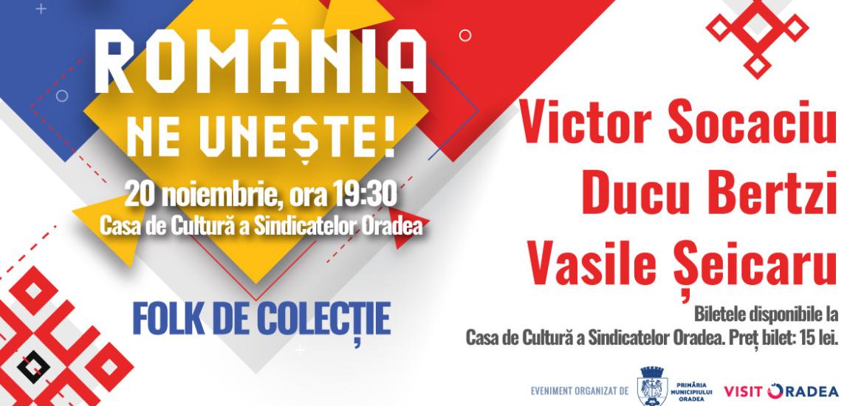 """""""România ne Unește!"""" –  ediția a III-a, cu Ducu Bertzi, Vasile Seicaru și Victor Socaciu, la Oradea"""