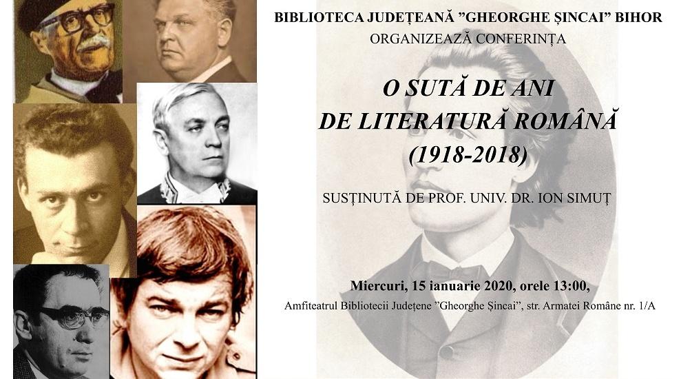 """Miercuri, 15 ianuarie 2020, Conferința """"O sută de ani de literatură română (1918-2018)"""" la Biblioteca Județeană Gheorghe Șincai Bihor"""