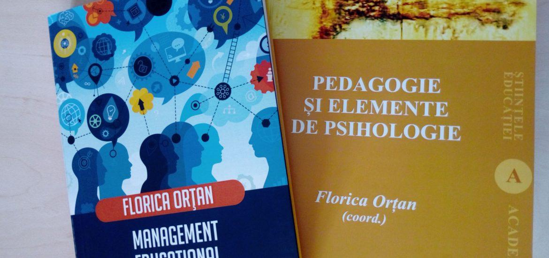 """Totul despre """"Managementul educațional"""", plus """"Pedagogie și elemente de psihologie"""", două cărți scrise de prof.univ.dr. Florica Orțan de la Universitatea din Oradea"""